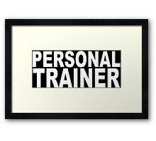 Personal trainer Funny Geek Nerd Framed Print
