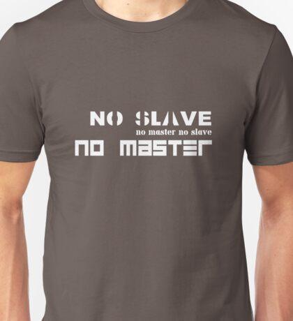 No Slave No Master Unisex T-Shirt