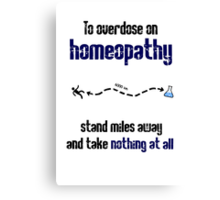 How to overdose on homeopathy Canvas Print
