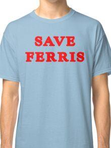 SAVE FERRIS Funny Geek Nerd Classic T-Shirt