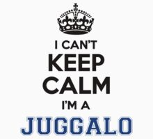 I cant keep calm Im a JUGGALO by icanting