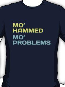 Mo' Hammed Mo' Problems - Funny Shirt T-Shirt