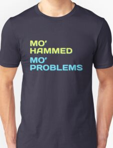 Mo' Hammed Mo' Problems - Funny Shirt T-Shirt