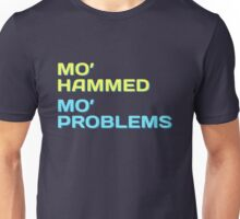 Mo' Hammed Mo' Problems - Funny Shirt Unisex T-Shirt
