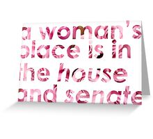 A Woman's Place... (Rose) Greeting Card