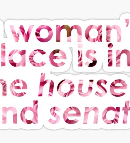 A Woman's Place... (Rose) Sticker