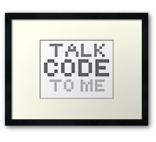Talk code to me Framed Print
