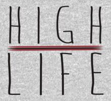 HIGH LIFE by Indayahlove