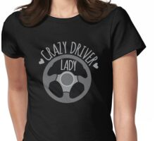 Crazy Driver Lady with driving wheel Womens Fitted T-Shirt