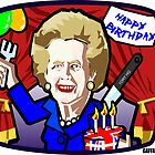 Thatcher&#x27;s Birthday by GaffaUK
