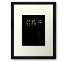 Conspiracy Factualist Framed Print