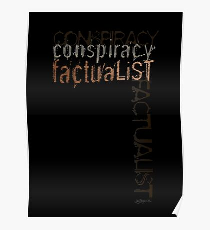 Conspiracy Factualist Poster