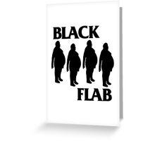 BLACK FLAB Greeting Card