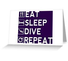 Eat - Sleep - Dive - Repeat Greeting Card