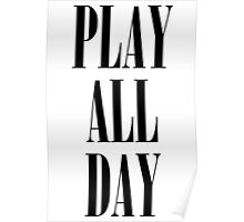 Play All Day Poster