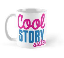 Cool STORY Sister Mug
