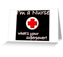 Nurse Superpower Greeting Card