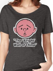 Karl Pilkington - The Alright Wall Of China Women's Relaxed Fit T-Shirt