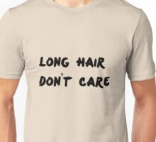Long Hair - T Unisex T-Shirt