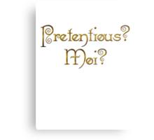 Pretentious? Moi? Metal Print