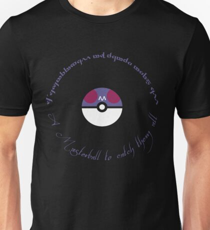 A Masterball to catch them all Unisex T-Shirt