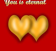 Eternal Love Valentine's Day Card.  by Rajee
