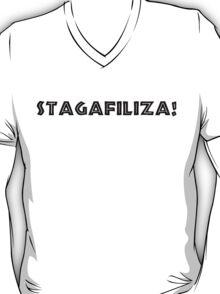 STAGAFILIZA! T-Shirt