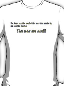 The world the way we are! T-Shirt
