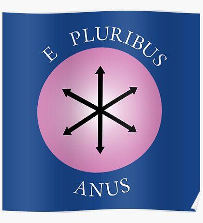 E Pluribus Anus! Poster