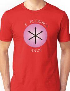 E Pluribus Anus! Unisex T-Shirt
