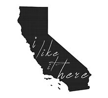 I Like it Here California by surgedesigns