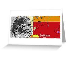 whoop whoop whoop-de-doo n lah-di-dah 2 Greeting Card
