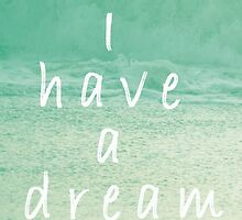 I have a dream by M J