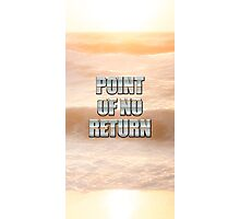 Point of no return Photographic Print