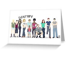Gentrfy This! Greeting Card