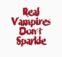 Real Vampires Don't Sparkle Unisex T-Shirt