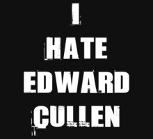 I Hate Edward Cullen