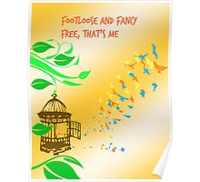 Footloose and fancy free, that's me Poster