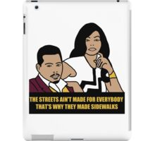 The Streets Ain't For Everyone... iPad Case/Skin