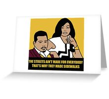The Streets Ain't For Everyone... Greeting Card