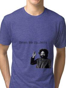 Beam me up, Jerry. (clean) Tri-blend T-Shirt