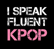 I SPEAK FLUENT KPOP - BLACK by Kpop Seoul Shop