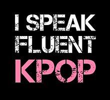 I SPEAK FLUENT KPOP - BLACK by Kpop Love