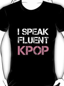 I SPEAK FLUENT KPOP - BLACK T-Shirt