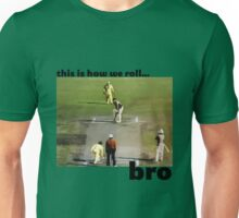 This is how we roll, bro Unisex T-Shirt