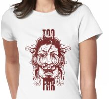 Too Far! Womens Fitted T-Shirt