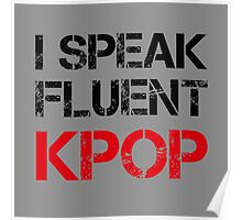 I SPEAK FLUENT KPOP - GREY Poster