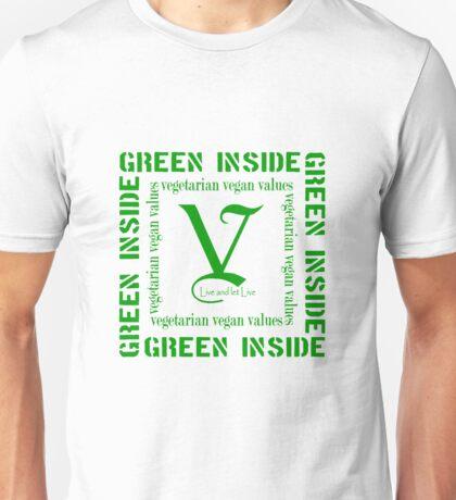Green Inside...Vegetarian Vegan Values  Unisex T-Shirt