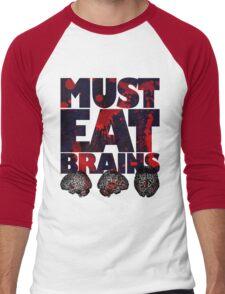 Must Eat Brains Men's Baseball ¾ T-Shirt