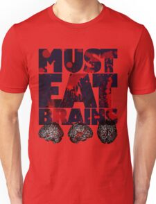 Must Eat Brains T-Shirt